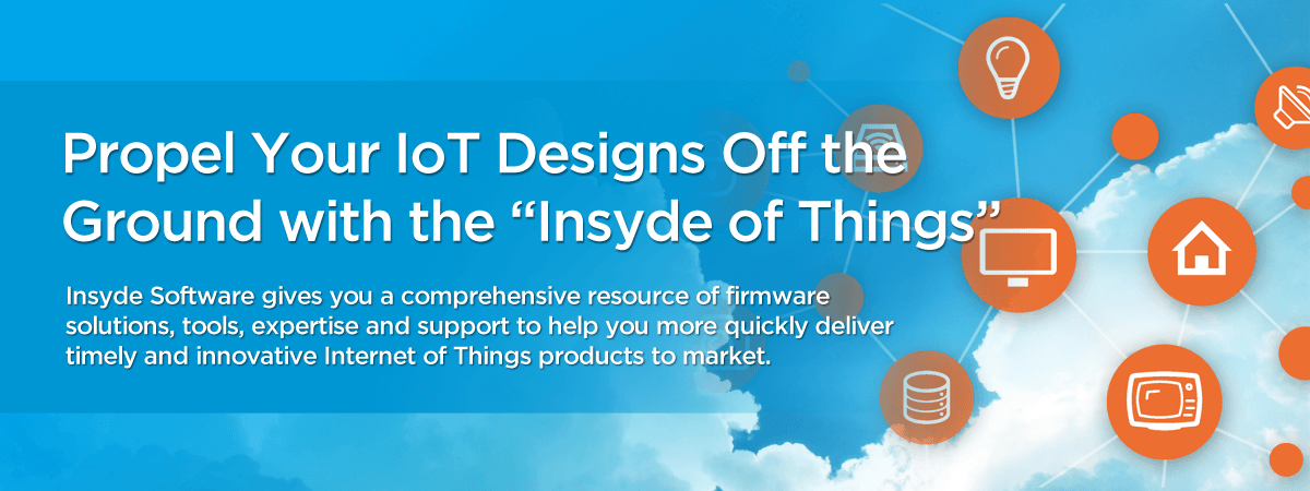Propel your IoT Designs off the Ground with the Insyde of Things