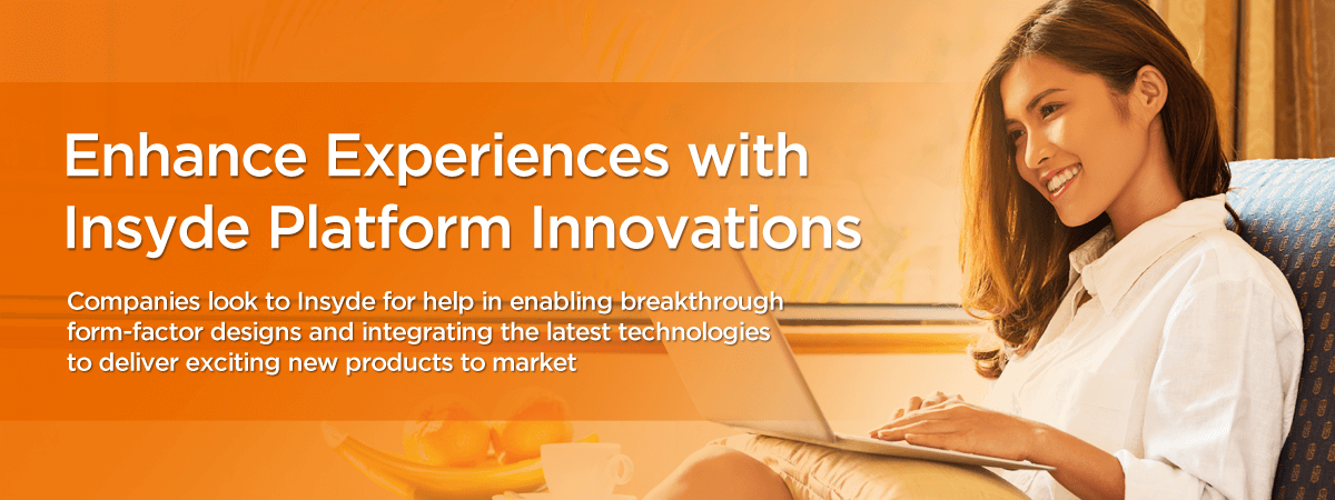 Enhance Experiences with Insyde Platform Innovations